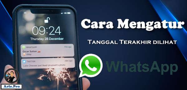 cara mengatur tanggal terakhir dilihat di WhatsApp android dan iphone