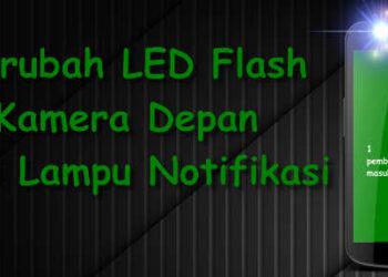 cara merubah lampu LED flash depan menjadi lampu notifikasi pemberitahuan