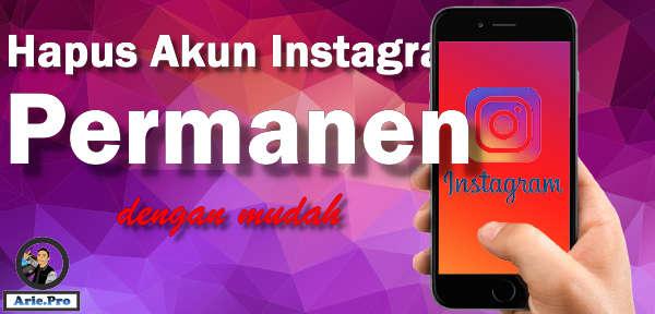 cara menghapus akun instagram secara permanen mudah dan cepat
