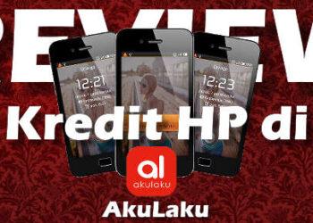 review & pengalaman kredit HP di akulaku