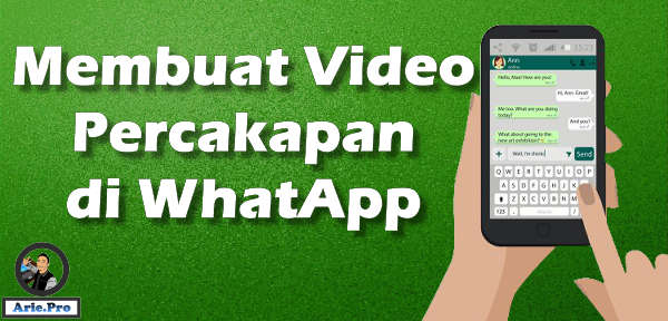 Cara Membuat Video Chat Whatsapp Atau Rekaman Percakapan Www Arie Pro