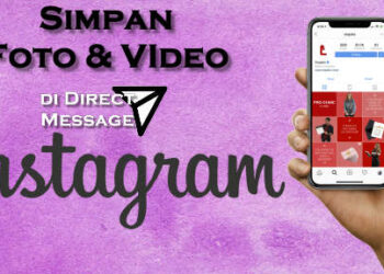 cara simpan foto video di direct message instagram