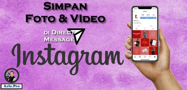 cara simpan foto video di direct message instagram