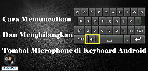 cara memunculkan menghilangkan ikon mic dikte di keyboard android