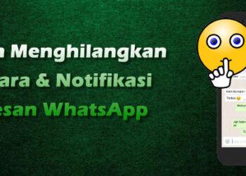 cara menghilangkan suara & notifikasi saat ada pesan WhatsApp