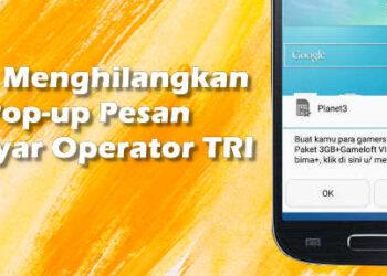 cara menghilangkan pop-up pesan di layar operator tri