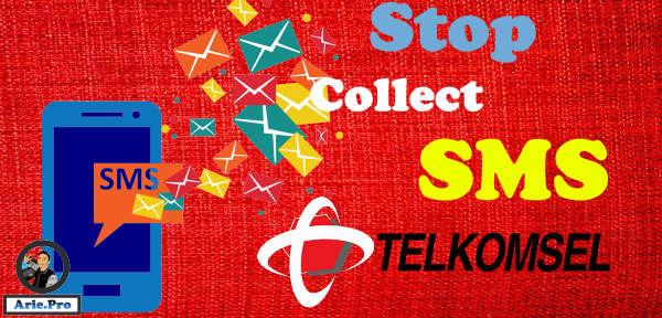 cara memberhentikan Collect SMS otomatis agar SMS orang tidak dibayarkan kita lagi