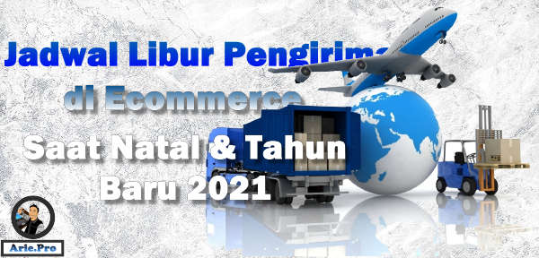 jadwal libur pengiriman barang natal dan tahun baru 2021 ecommerce