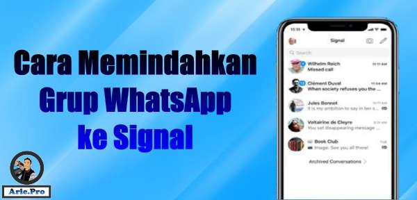 5 cara mudah cara memindahkan grup whatsapp ke signal