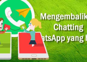 Memulihkan Pesan Chat WhatsApp Yang Belum Sempat Di Backup