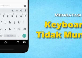 cara mengatasi tombol keyboard tidak muncul di android